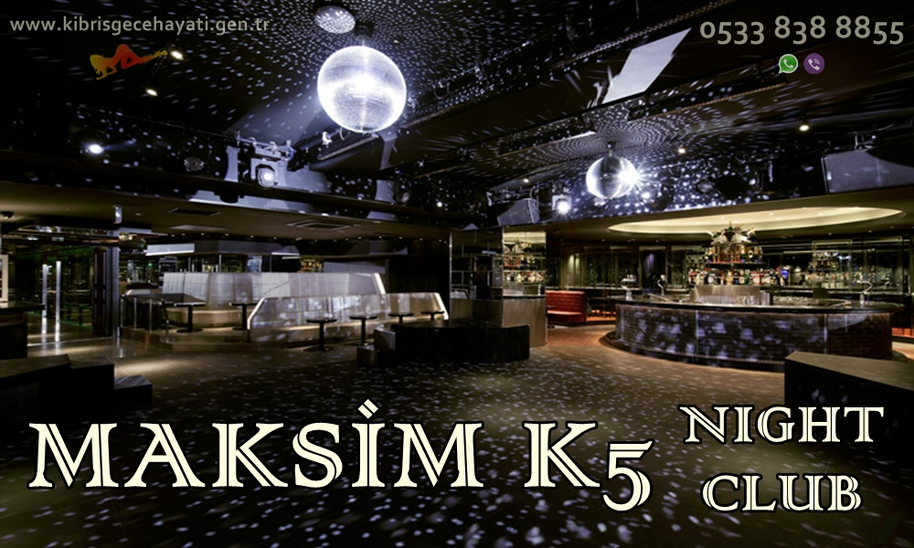 Maksim k5 Night Club