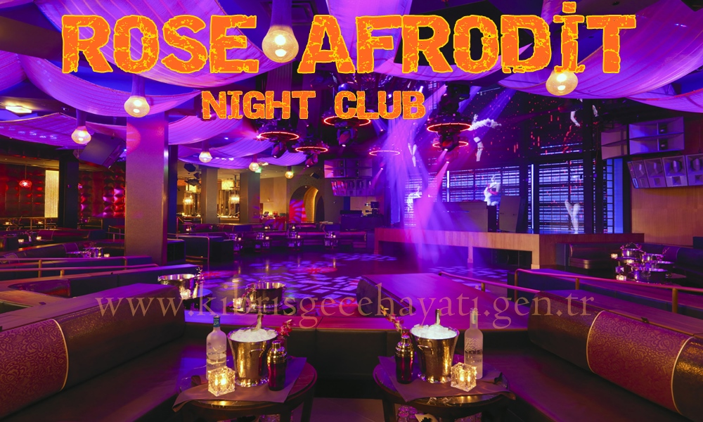 Rose Afrodit Night Club