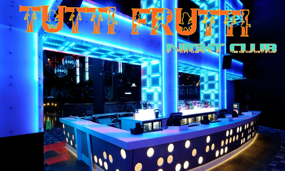 Tutti Frutti Night Club